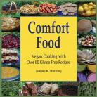 Comfort Food: Vegan Cooking with Over 70 Gluten Free Recipes
